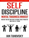 img - for Self-Discipline: Mental Toughness Mindset: Increase Your Grit and Focus to Become a Highly Productive (and Peaceful!) Person (Positive Psychology Coaching Series) (Volume 11) book / textbook / text book
