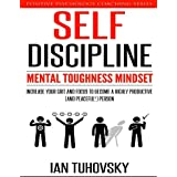 Self-Discipline: Mental Toughness Mindset: Increase Your Grit and Focus to Become a Highly Productive (and Peaceful!) Person (Positive Psychology Coaching Series) (Volume 11)