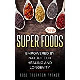 SuperFoods: Empowered by Nature for Healing and Longevity