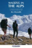 Walking in the Alps: A Comprehensive Guide to Walking and Trekking Throughout the Alps (Cicerone guides)