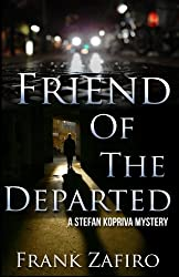 Friend of the Departed (Stefan Kopriva Mystery) (Volume 3)
