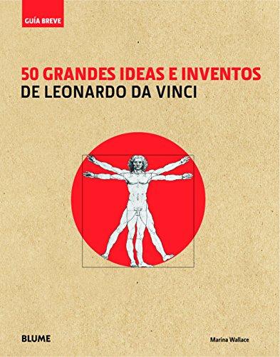 Descargar Libro 50 Grandes Ideas E Inventos De Leonardo Da Vinci Marina Wallace