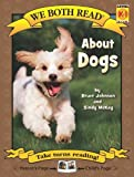 We Both Read-about Dogs, Bruce Johnson, 1601152388