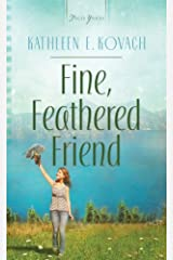 Fine, Feathered Friend (Truly Yours Digital Editions Book 918)