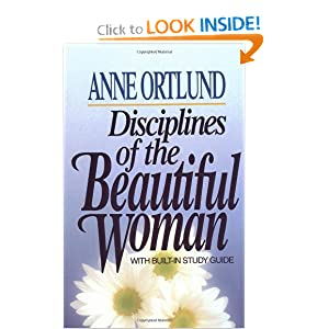 Disciplines of the Beautiful Woman Anne Ortlund