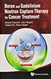 Boron And Gadolinium Neutron Capture Therapy For Cancer Treatment