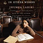 In Other Words | Jhumpa Lahiri,Ann Goldstein - translator
