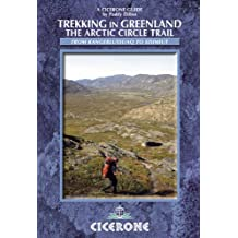 Trekking in Greenland: The Arctic Circle Trail (Cicerone Guides)