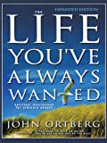 The Life You've Always Wanted, John Ortberg, 1594150834