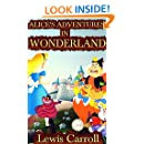 Alice's Adventures in Wonderland: By Lewis Carroll (Illustrated And Unabridged)