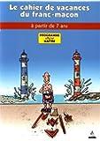 MAITRE : Les cahiers de vacances du franc-maçon