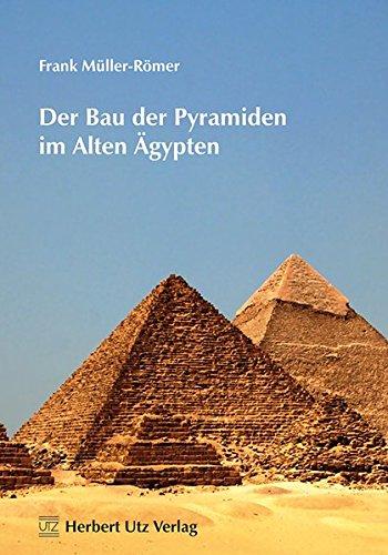 Der Bau der Pyramiden im Alten Ägypten (Fachbuch)