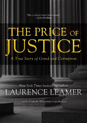 The Price of Justice: A True Story of Greed and Corruption (Library Edition) by Blackstone Audio, Inc.