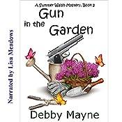 Gun in the Garden: A Summer Walsh Mystery, Book 2 | Debby Mayne