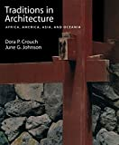 img - for Traditions in Architecture: Africa, America, Asia, and Oceania by Crouch Dora P. Johnson June G. (2001-01-01) Paperback book / textbook / text book