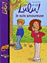 C'est la vie Lulu, tome 5 : Je suis amoureuse par Dutruc-Rosset
