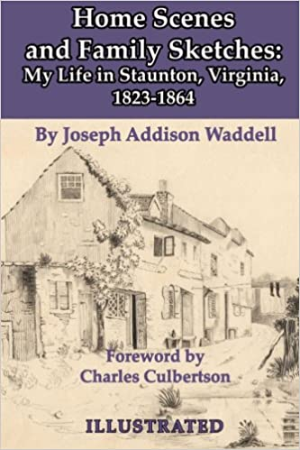 Book Home Scenes and Family Sketches: My Life in Staunton, Virginia, 1823-1864