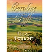 [(Texas Twilight: The McCutcheon Family Series)] [by: Caroline Fyffe]