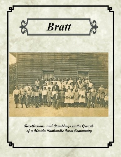 Bratt: Recollections and Ramblings on the Growth of a Florida Panhandle Farm Community pdf