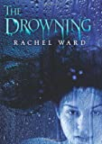 The Drowning, Rachel Ward, 0545627710
