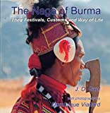 Naga of Burma: Festivals, Customs and Way of Life