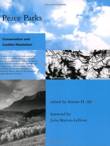 Peace Parks: Conservation and Conflict Resolution (Global Environmental Accord: Strategies for Sustainability and Instit