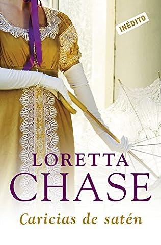 Caricias de satén (Las modistas 2) (Spanish Edition) (Loretta Chase Spanish Edition)