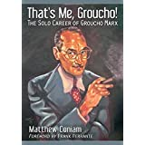 That's Me, Groucho!: The Solo Career of Groucho Marx