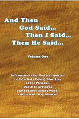 """And Then God Said... Then I Said... Then He Said (The God Book series 1)"