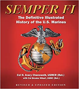 Semper Fi: The Definitive Illustrated History of the U.S ...