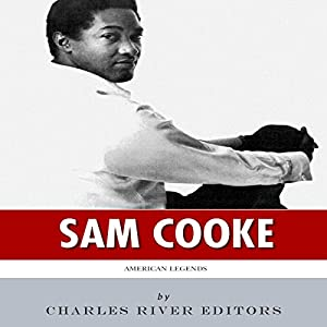 American Legends: The Life of Sam Cooke Audiobook