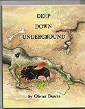 Deep down Underground, Olivier Dunrea, 0027328619
