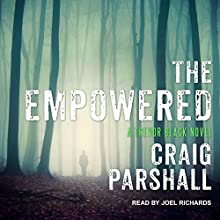 The Empowered: Trevor Black Series Audiobook by Craig Parshall Narrated by Joel Richards