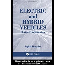 Electric and Hybrid Vehicles: Design Fundamentals by Iqbal Husain (2003-03-12)
