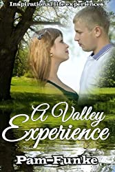A Valley Experience: One Girl's Quest For God