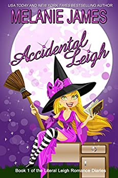 Accidental Leigh: A Paranormal Romantic Comedy (Literal Leigh Romance Diaries Book 1) by [James, Melanie]