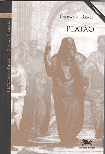 História da Filosofia Grega e Romana. Platão - Volume 3