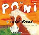 El poni y la amistad (Valores) (Spanish Edition)