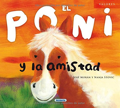 El poni y la amistad (Valores) (Spanish Edition) by Susaeta Ediciones, S.A.