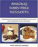 Amazing Dairy-Free Desserts, Penny Wantuck Eisenberg, 0977961796