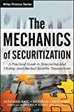 img - for The Mechanics of Securitization: A Practical Guide to Structuring and Closing Asset-Backed Security Transactions book / textbook / text book