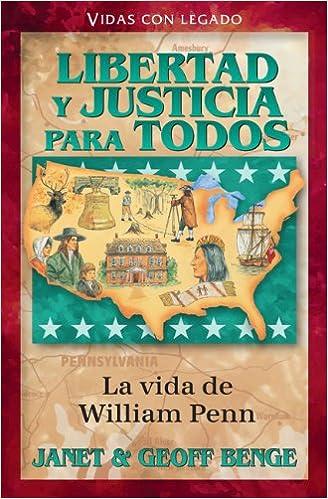 Book Libertad y Justicia Para Todos: La Vida de William Penn (Vidas Con Legado) (Spanish Edition)
