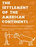 The Settlement of the American Continents : A Multidisciplinary Approach to Human Biogeography, Barton, C. Michael, 0816523231