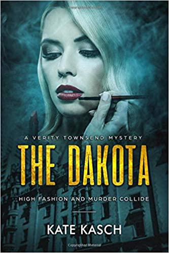 The Dakota: High Fashion and Murder Collide in this Suspenseful Thriller (A Verity Townsend Mystery) (Volume 2): Kate Kasch: 9781722215439: Amazon.com: ...