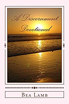 A Discernment Devotional: 141 Bible Verses for Your Discernment Journey by [Lamb, Bea]