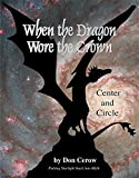 When the Dragon Wore the Crown: Circle and Center: Putting Starlight Back into Myth