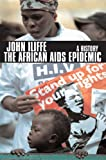 The African AIDS Epidemic, John Iliffe, 0852558910