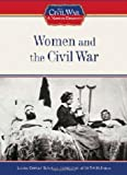 Women and the Civil War (Civil War: A Nation Divided (Library))