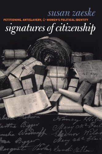 Signatures of Citizenship: Petitioning, Antislavery, and Women's Political Identity (Significance Of The Study Of Political Science)
