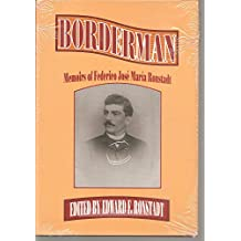 Borderman: Memoirs of Federico Jose Maria Ronstadt
